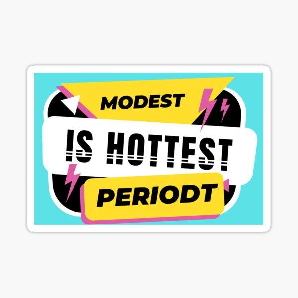 Modest is Hottest Sticker