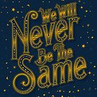 We Will Never Be The Same by oneskillwonder
