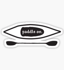 Paddle on, Kayak, Design Sticker