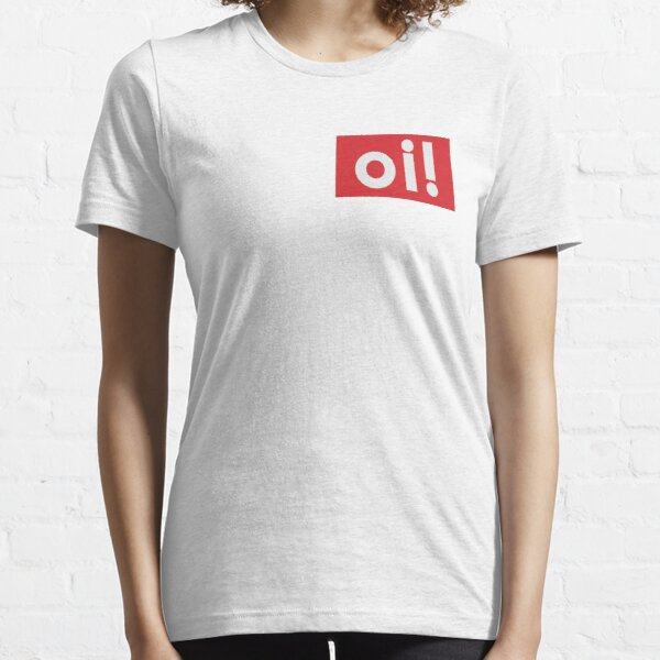 oi! - Any australian at least once a day. Essential T-Shirt