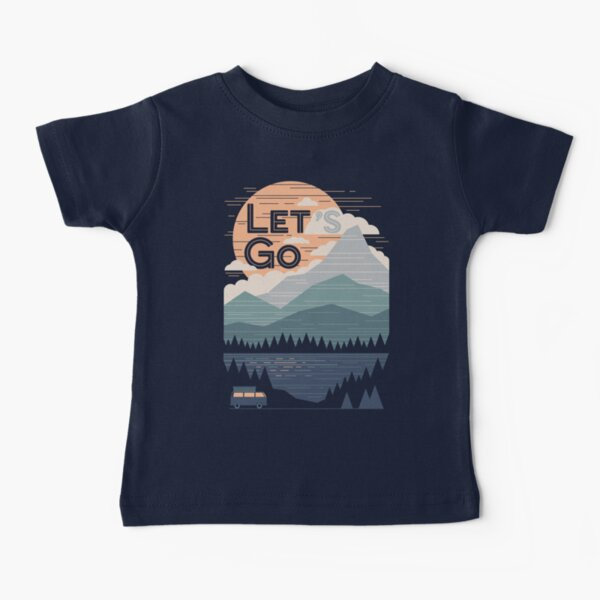 Let's Go Baby T-Shirt