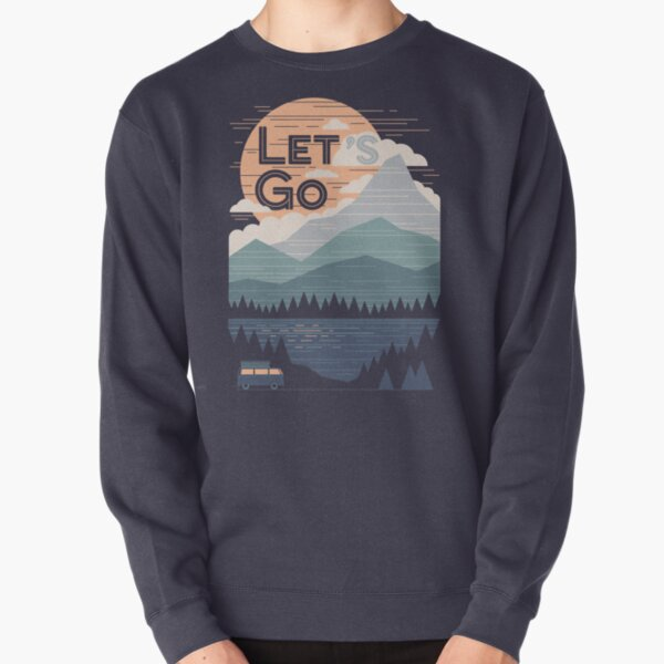 Let's Go Pullover Sweatshirt