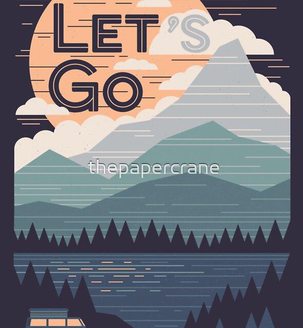 Let's Go by thepapercrane
