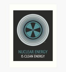 Nuclear Energy Is Clean Energy Art Print