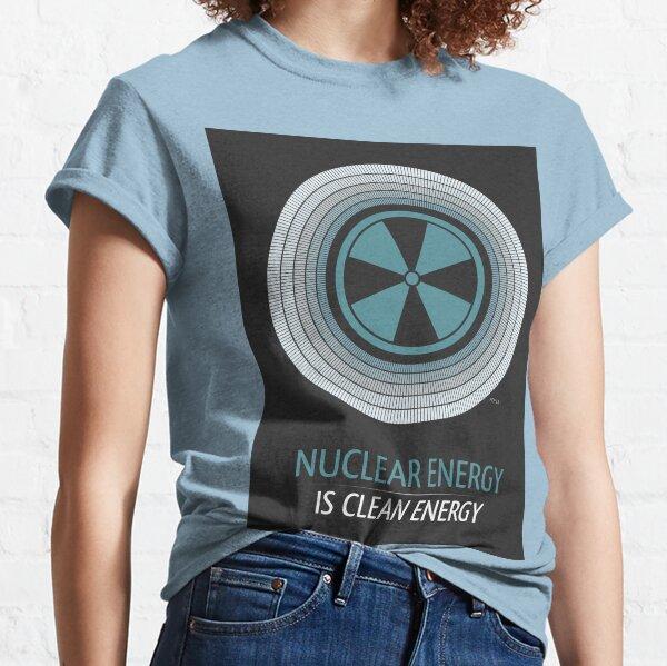 Kernenergie ist eine CO2-freie Energiequelle. Classic T-Shirt