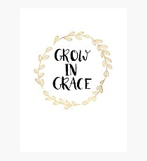 Grow In Grace Photographic Print