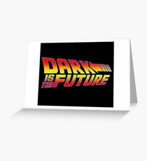 Dark is the Future Greeting Card