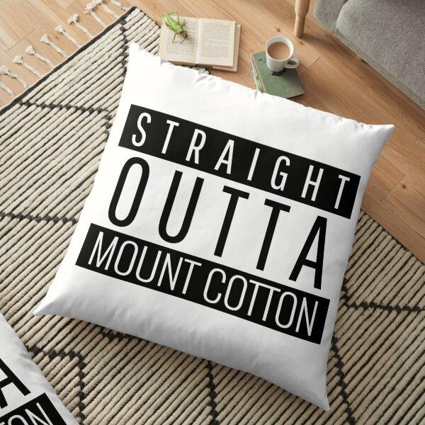 Straight Outta Mount Cotton Queensland  Floor Pillow
