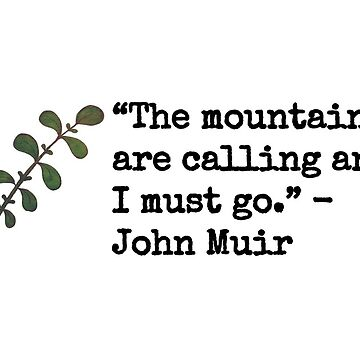 John Muir Mountains Quote by eimineliana