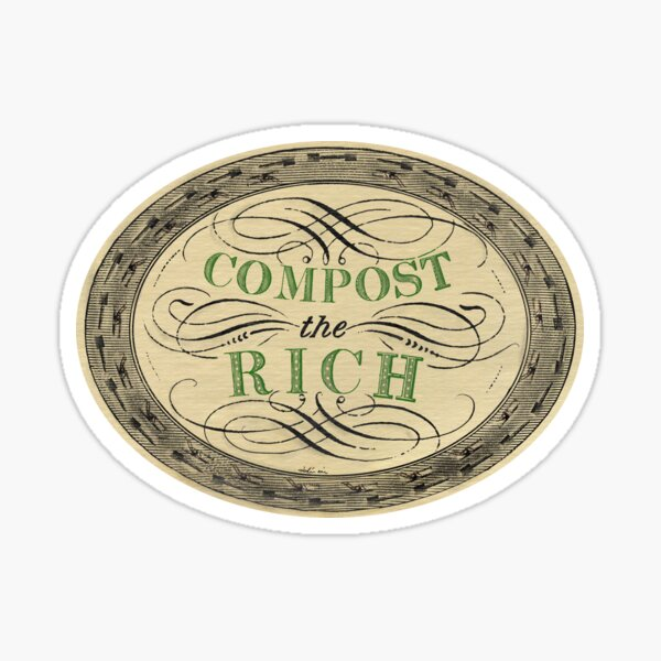 Compost the Rich – Anticapitalism & Ecology Sticker