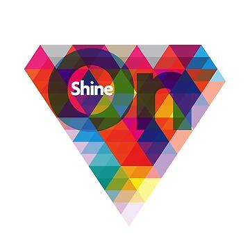 SHINE ON by masterizer