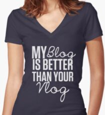 """My Blog is Better than your Vlog""  Lux Series Inspired Design Women's Fitted V-Neck T-Shirt"