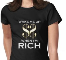 Wake Me Up When I'm Rich Womens Fitted T-Shirt