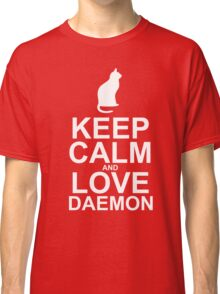 Keep Calm and Love Daemon Classic T-Shirt