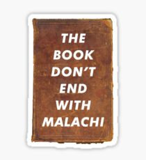 THE BOOK DON'T END WITH MALACHI Sticker