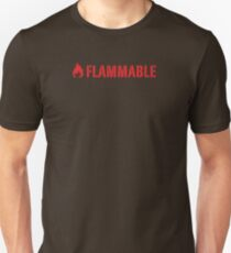 Flammable Unisex T-Shirt