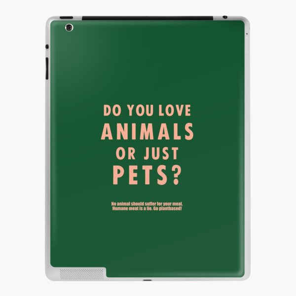 Do You Love Animals Or Just Pets? iPad Skin