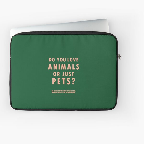 Do You Love Animals Or Just Pets? Laptop Sleeve