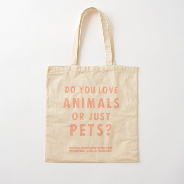 Do You Love Animals Or Just Pets? Cotton Tote Bag