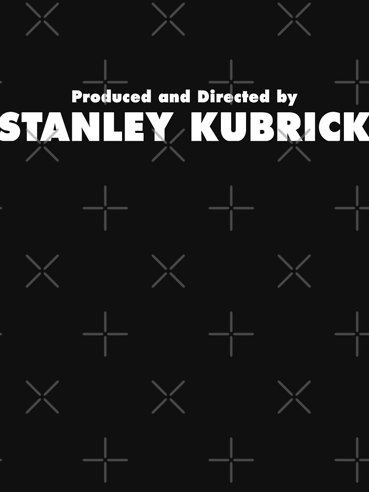 Produced and Directed by Stanley Kubrick by everyplate