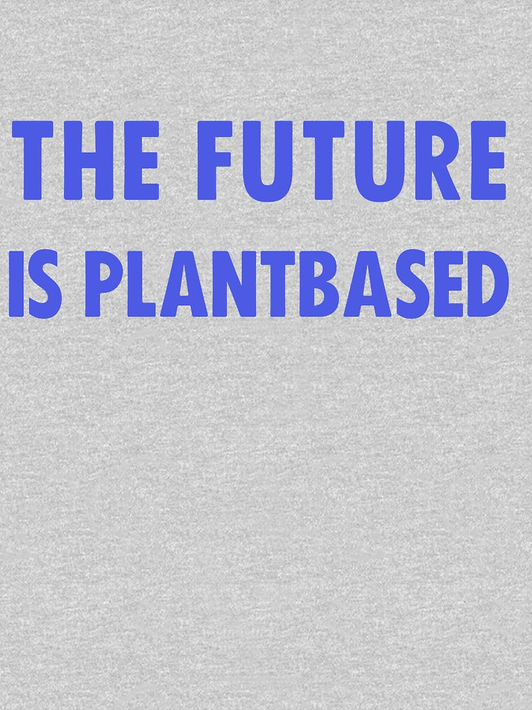 The Future Is Plantbased by katinkacares