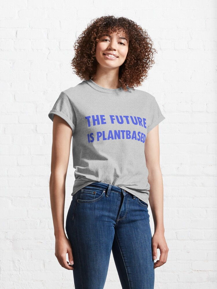 Alternate view of The Future Is Plantbased Classic T-Shirt