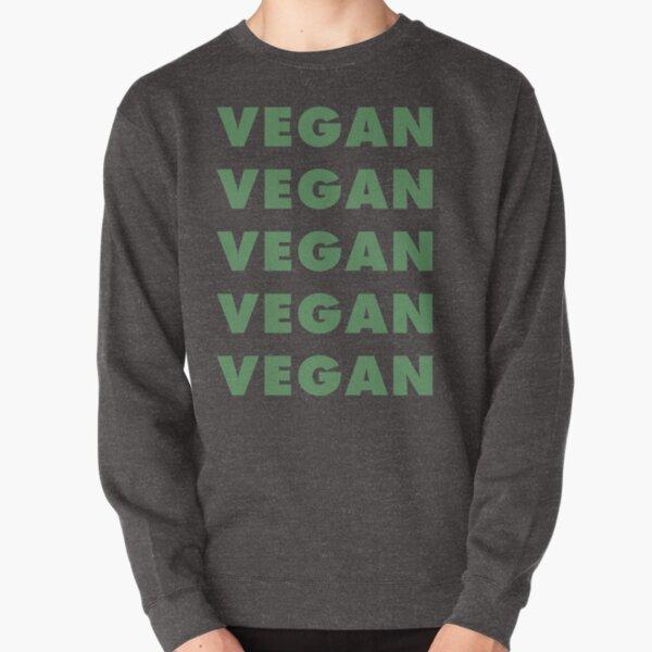 Vegan Vegan Vegan Vegan Pullover Sweatshirt