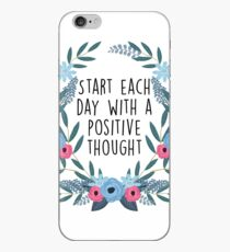 Start each day with a positive thought iPhone Case
