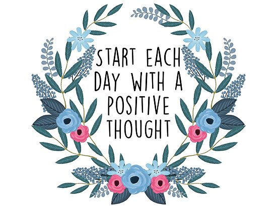 Image result for start each day with a positive thought
