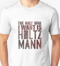 The Only Man I Want Is Holtzmann T-Shirt
