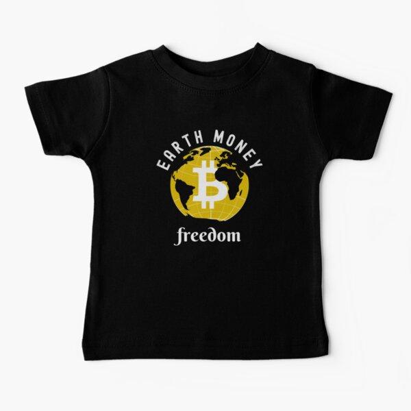 Earth Money bitcoin freedom-funny cryptocurrency bitcoin Baby T-Shirt