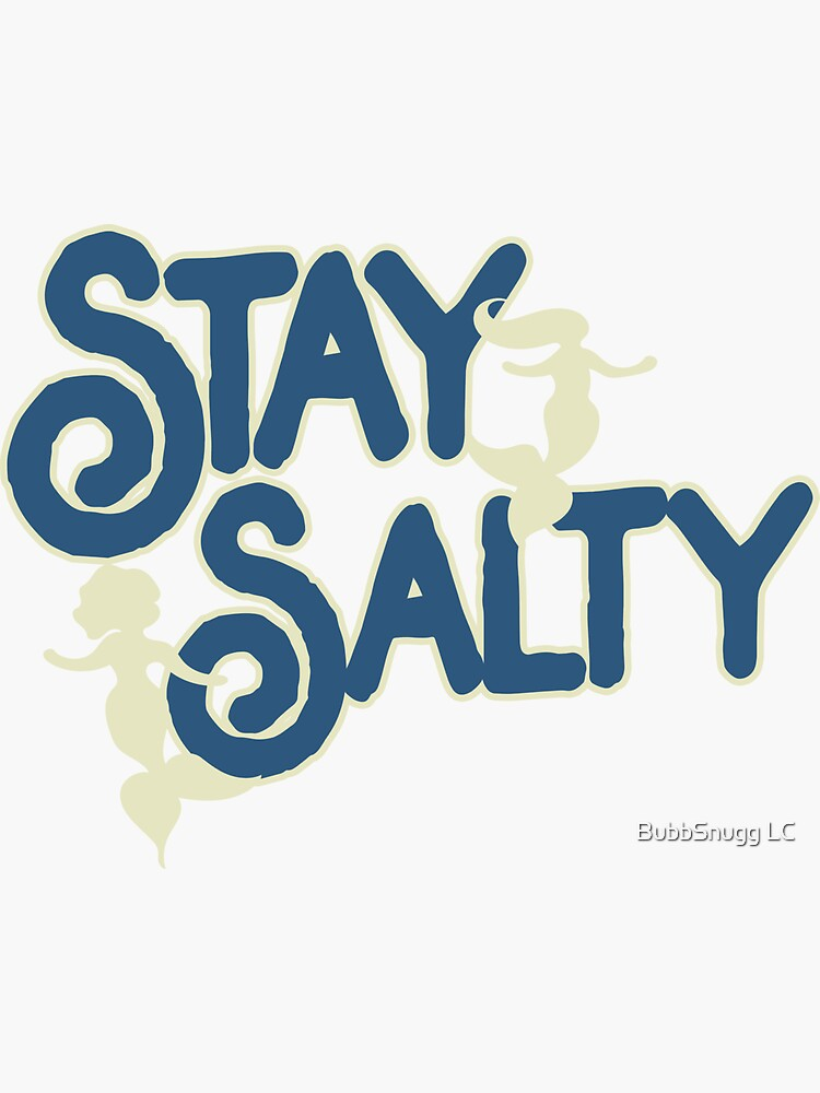 Stay Salty by Boogiemonst