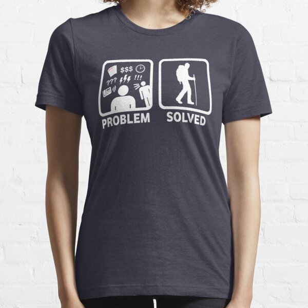 Hiking Problem Solved Essential T-Shirt