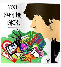 You Make Me Sick Poster