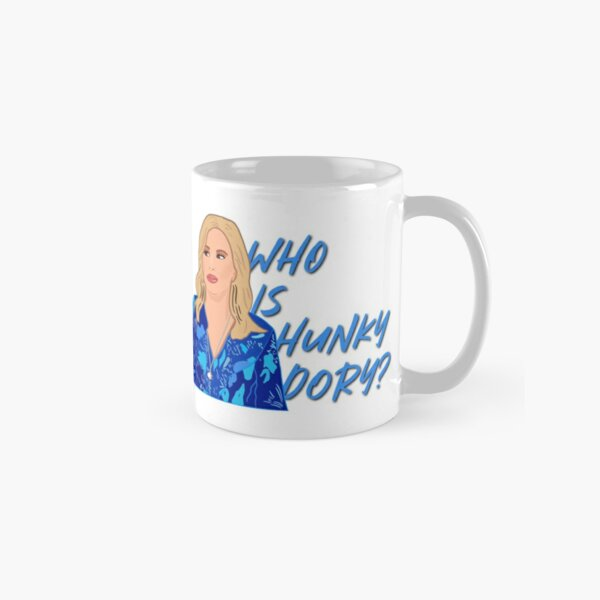 The Real Housewives of Beverly Hills Kathy Hilton Who Is Hunky Dory? Classic Mug