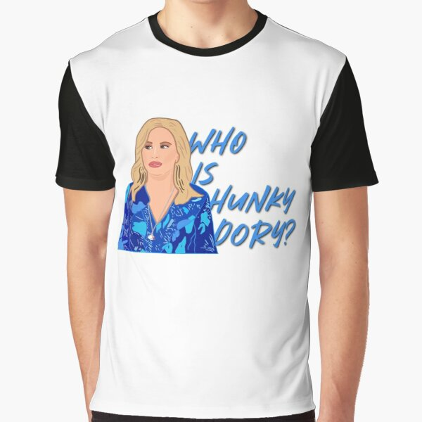 The Real Housewives of Beverly Hills Kathy Hilton Who Is Hunky Dory? Graphic T-Shirt