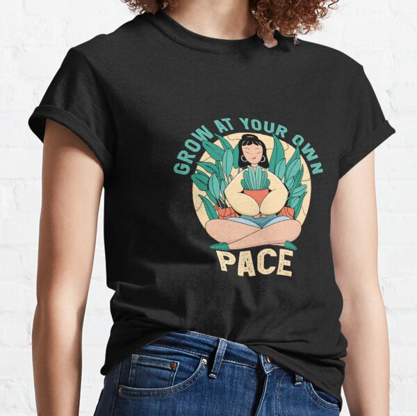 Grow at your own pace Classic T-Shirt