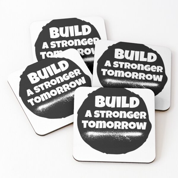 BUILD A STRONGER TOMORROW  Coasters (Set of 4)