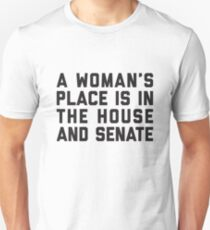 A Woman's Place Is In The House And Senate Unisex T-Shirt