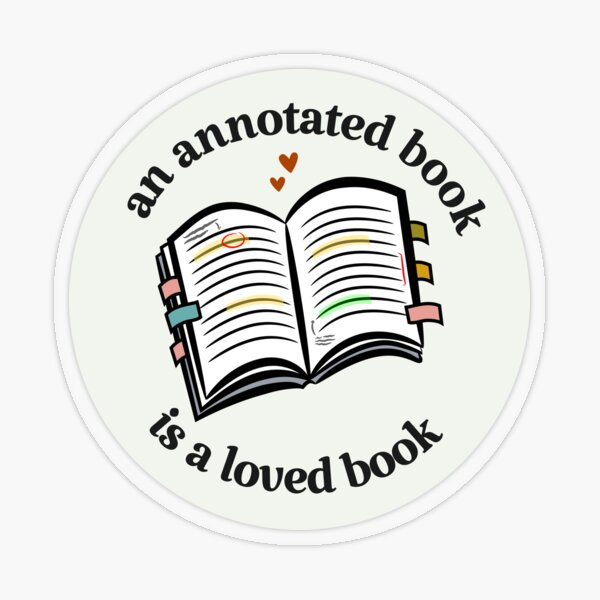 an annotated book is a loved book Transparent Sticker