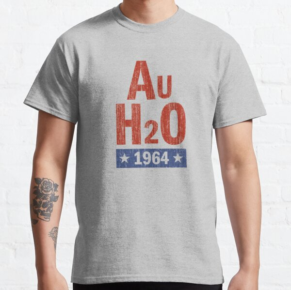 Barry Goldwater AuH2O 1964 Presidential Campaign Classic T-Shirt
