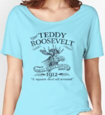 Teddy Roosevelt Bull Moose Party 1912 Presidential Campaign Women's Relaxed Fit T-Shirt