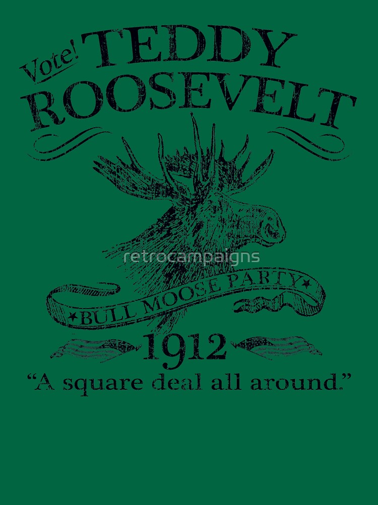 Teddy Roosevelt Bull Moose Party 1912 Presidential Campaign | Unisex T-Shirt