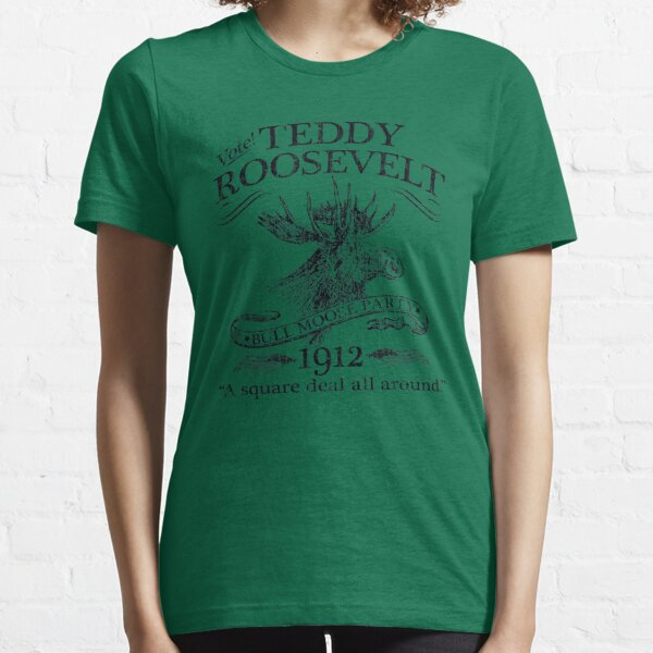 Teddy Roosevelt Bull Moose Party 1912 Presidential Campaign Essential T-Shirt