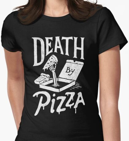 Death By Pizza Womens Fitted T-Shirt