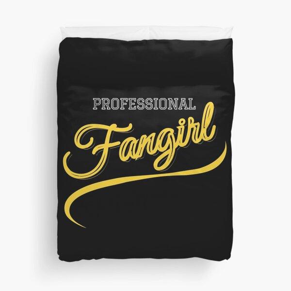 Professional Fangirl Duvet Cover