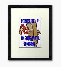 Patience? Framed Print