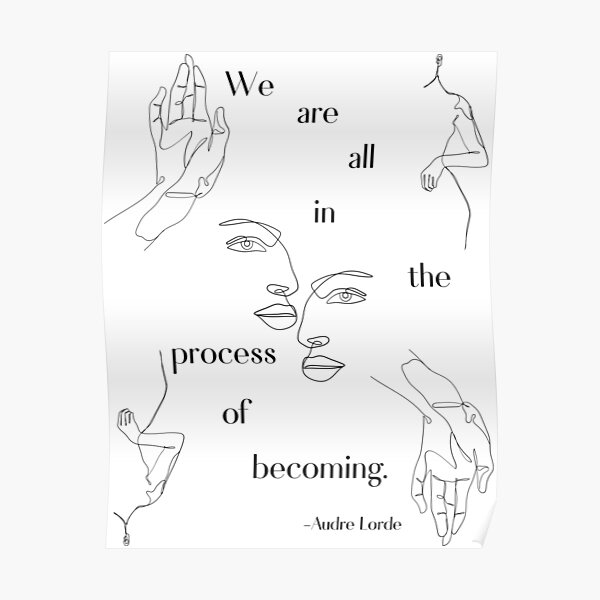 We are all in the process of becoming Audre Lorde Poetry Quote Poster