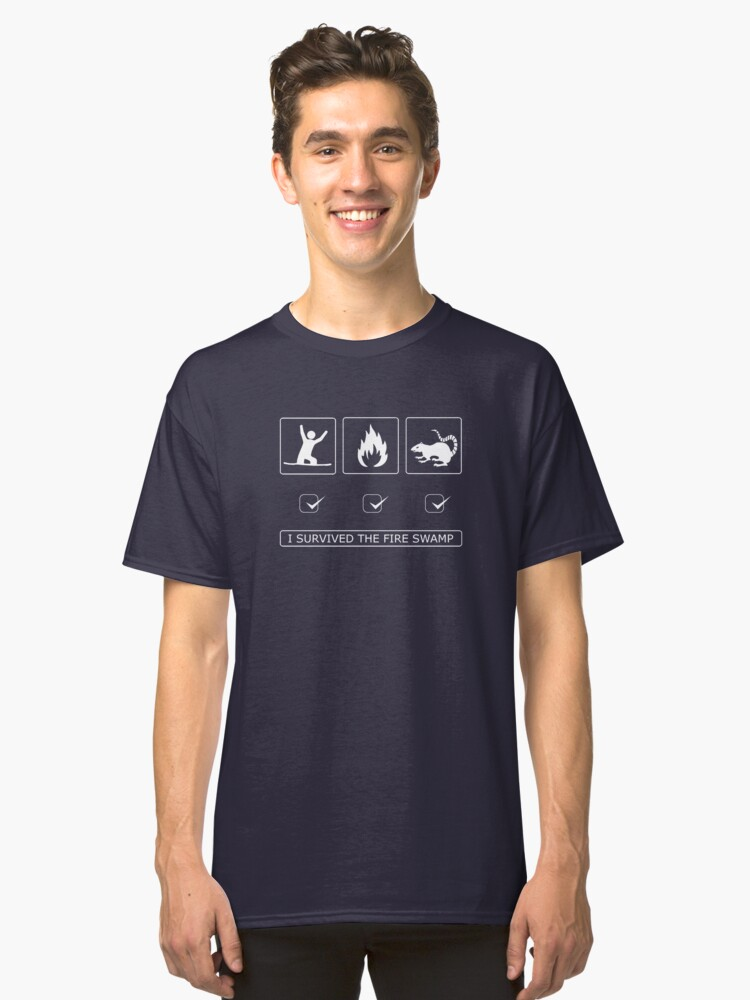 I survived the fire swamp Classic T-Shirt Front