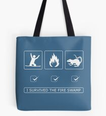 I survived the fire swamp Tote Bag